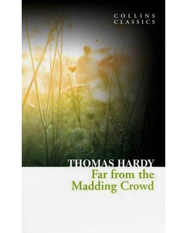 Far From The Madding Crowd - Collins Classics