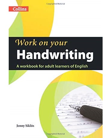 Work On Your Handwriting - A Workbook For Adult Learners Of English