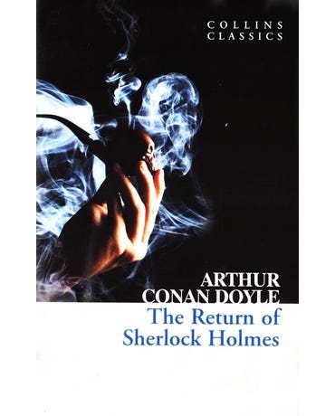 The Return Of Sherlock Holmes - Collins Classics