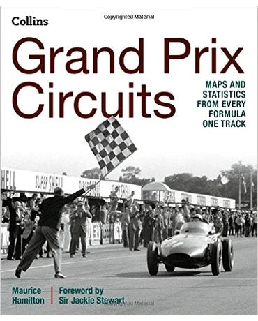 Grand Prix Circuits - Maps And Statistics From Every Formula One Track - Hardback
