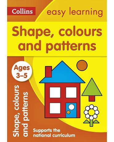 Collins Easy Learning - Shapes, Colours And Patterns - Ages 3-5 - New Edition