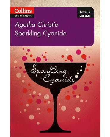 Sparkling Cyanide - Collins Agatha Christie ELT Readers - Level 5 - Book With Downloadable Audio - Second Edition