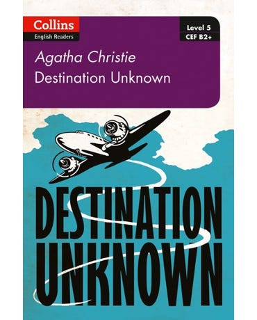 Destination Unknown - Collins Agatha Christie ELT Readers - Lv5 - With Downloadable Audio - 2E.