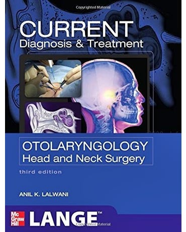 Current Diagnosis & Treatment Otolaryngology - Head And Neck Surgery - Third Edition