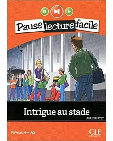 Intrigue Au Stade - Pause Lecture Facile - Niveau 4 - Livre Avec Audio CD