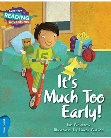It's Much Too Early! - Cambridge Reading Adventures - Blue Band