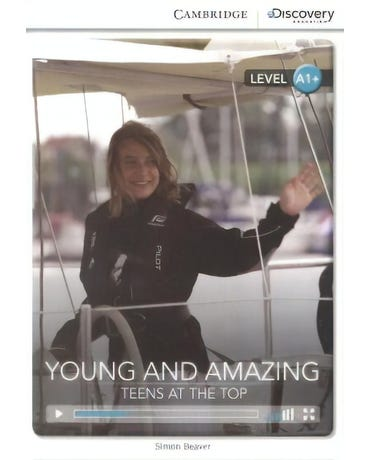 Young And Amazing - Teens At The Top - Cambridge Discovery Interactive Readers - Level A1+ - Book Wi