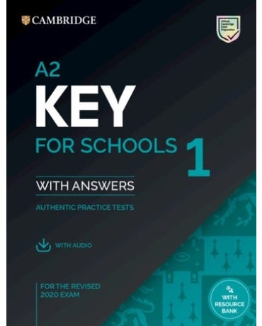 A2 Key For Schools 1 For The Revised 2020 Exam Student's Book With Answers With Audio With Resource Bank: Authentic Practice Tests (Ket Practice Tests