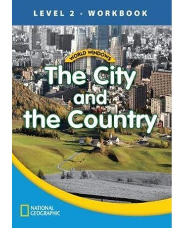 The City And The Country - World Windows - Level 2 - Workbook