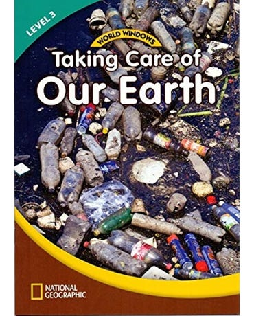 Taking Care Of Our Earth - World Windows - Level 3