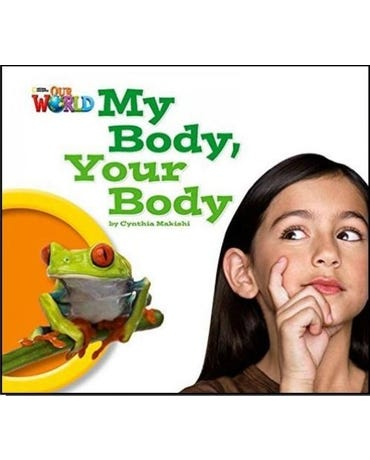 My Body, Your Body - American English - Our World Readers - Level Pre-A1