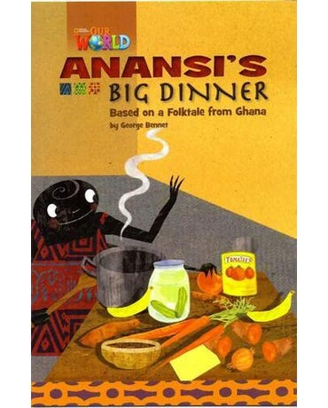 Anansi's Big Dinner: Based On A Folktale From Ghana - American English - Our World Readers - Level A1