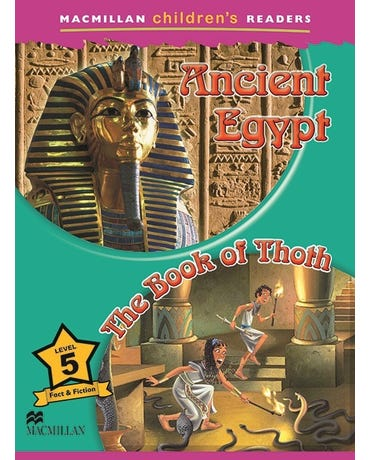 Ancient Egypt/The Book Of Thoth - Macmillan Children's Readers - Level 5 - Book With Audio Download