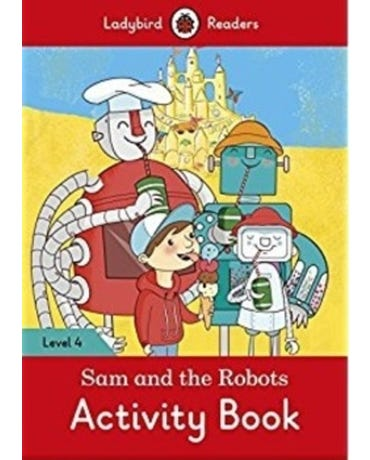 Sam And The Robots - Ladybird Readers - Level 4 - Activity Book
