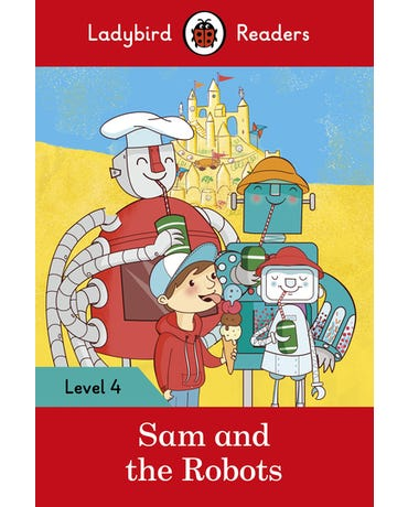 Sam And The Robots - Ladybird Readers - Level 4 - Book With Downloadable Audio (Us/Uk)