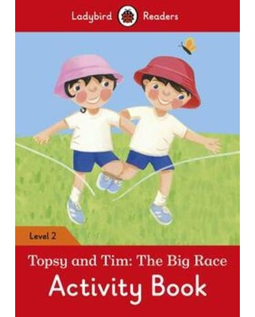 Topsy And Tim: The Big Race - Ladybird Readers - Level 2 - Activity Book