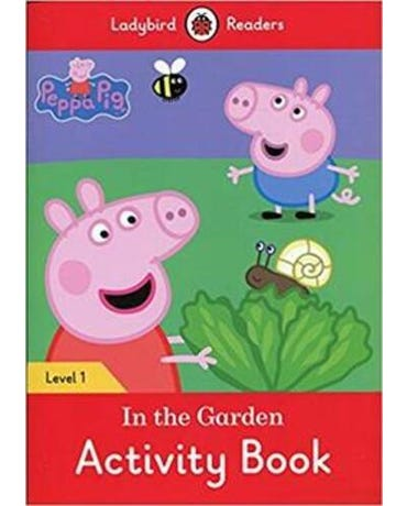 Peppa Pig: In The Garden - Ladybird Readers - Level 1 - Activity Book