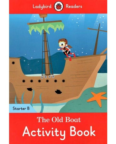 The Old Boat - Ladybird Readers - Starter Level B - Activity Book