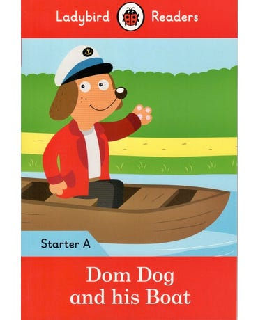Dom Dog And His Boat - Ladybird Readers - Starter Level A - Book With Downloadable Audio (Us/Uk)