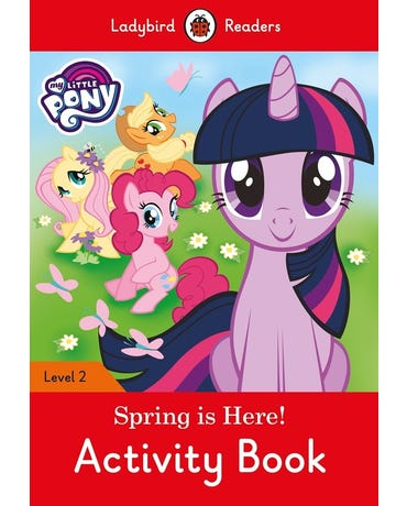 My Little Pony: Spring Is Here! - Ladybird Readers - Level 2 - Activity Book
