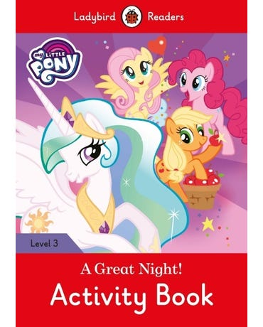 My Little Pony: A Great Night! - Ladybird Readers - Level 3 - Activity Book