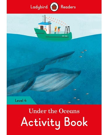 Under The Oceans - Ladybird Readers - Level 4 - Activity Book
