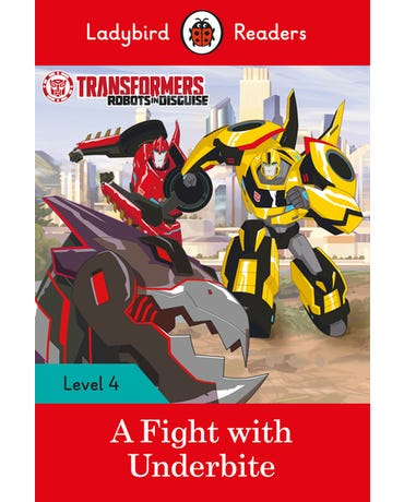 Transformers: A Fight With Underbite - Ladybird Readers - Level 4 - Book With Downloadable Audio (U