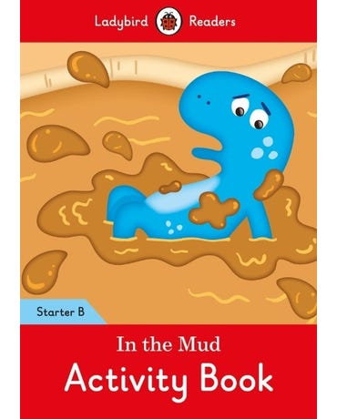 In The Mud - Ladybird Readers - Starter Level B - Activity Book