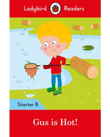 Gus Is Hot! - Ladybird Readers - Starter Level B - Book With Downloadable Audio (Us/Uk)