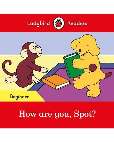 How Are You, Spot? - Ladybird Readers - Level Beginner - Book With Downloadable Audio (Us/Uk)