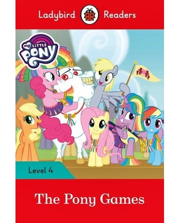 My Little Pony: The Pony Games - Ladybird Readers - Level 4 - Book With Downloadable Audio (Us/Uk)