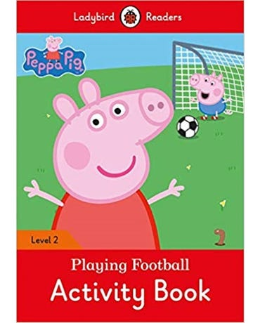 Peppa Pig: Playing Football - Ladybird Readers - Level 2 - Activity Book