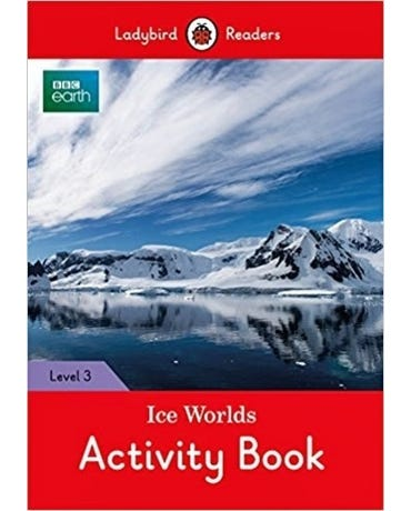 Bbc Earth: Ice Worlds - Ladybird Readers - Level 3 - Activity Book