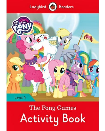My Little Pony: The Pony Games - Ladybird Readers - Level 4 - Activity Book