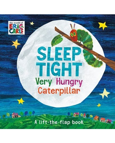 Sleep Tight Very Hungry Caterpillar - A Lift-The-flap Book