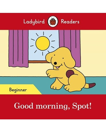 Good Morning, Spot! - Ladybird Readers - Level Beginner - Book With Downloadable Audio (Us/Uk)
