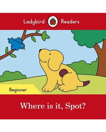 Where Is It, Spot? - Ladybird Readers - Level Beginner - Book With Downloadable Audio (Us/Uk)