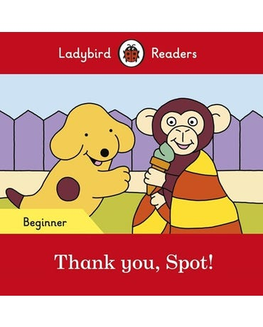 Thank You, Spot! - Ladybird Readers - Level Beginner - Book With Downloadable Audio (Us/Uk)