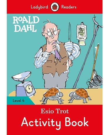 Roald Dahl: Esio Trot - Ladybird Readers - Level 4 - Activity Book