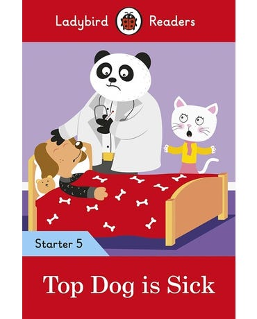 Top Dog Is Sick - Ladybird Readers - Starter Level 5 - Book With Downloadable Audio (Us/Uk)