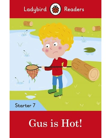 Gus Is Hot! - Ladybird Readers - Starter Level 7 - Book With Downloadable Audio (Us/Uk)