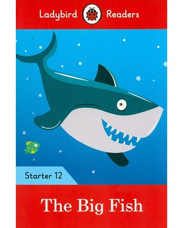 The Big Fish - Ladybird Readers - Starter Level 12 - Book With Downloadable Audio (Us/Uk)
