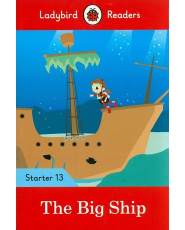 The Big Ship - Ladybird Readers - Starter Level 13 - Book With Downloadable Audio (Us/Uk)