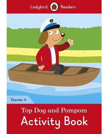 Top Dog And Pompom - Ladybird Readers - Starter Level 4 - Activity Book