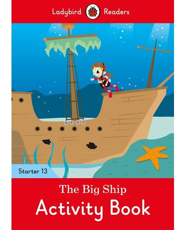 The Big Ship - Ladybird Readers - Starter Level 13 - Activity Book