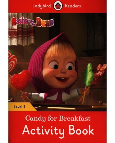 Masha And The Bear: Candy For Breakfast - Ladybird Readers - Level 1 - Activity Book