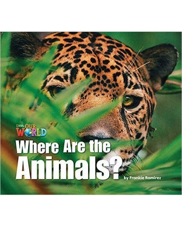 Our World British English 1 - Reader 2 - Where Are The Animals?