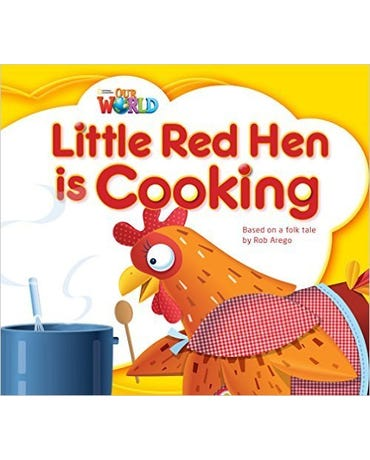 Our World British English 1 - Reader 8 - Little Red Hen Is Cooking