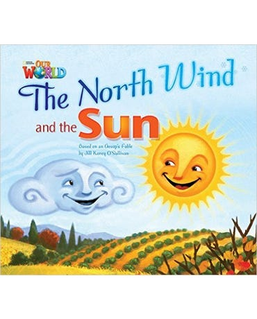 Our World British English 2 - Reader 2 - The North Wind And The Sun