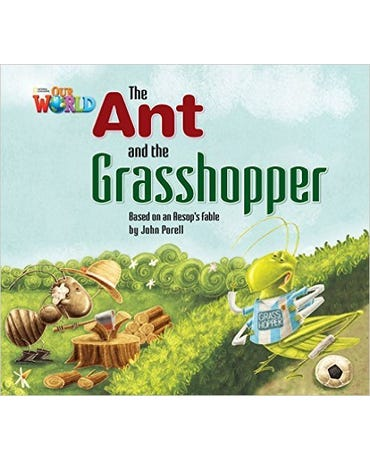 Our World British English 2 - Reader 3 - The Ant And The Grasshopper